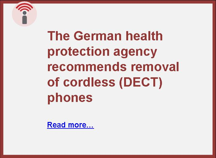 the German health protection agency recommends removal of cordless (DECT) phones